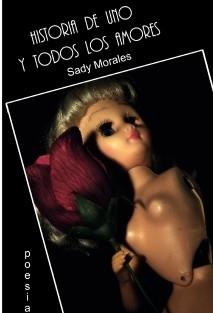 HISTORIA DE UNO Y TODOS LOS AMORES