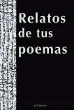 Relatos de tus poemas