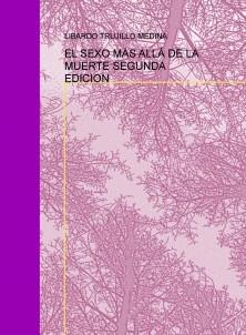 EL SEXO MÁS ALLÁ DE LA MUERTE SEGUNDA EDICION