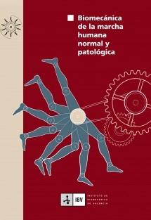 Biomecánica de la marcha humana normal y patológica