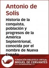 Historia de la conquista, población y progresos de la América Septentrional, conocida por el nombre de Nueva España