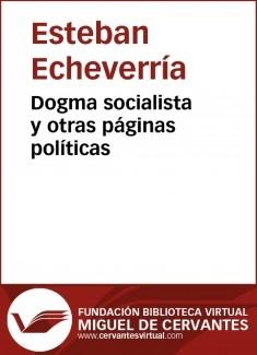 Dogma socialista y otras páginas políticas