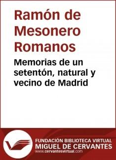 Memorias de un setentón, natural y vecino de Madrid. I