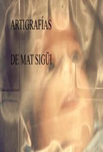 Artigrafías de Mat Sigüi