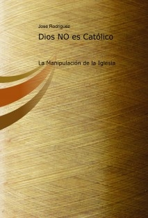 Dios NO es Católico