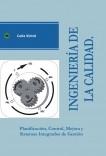 INGENIERIA DE LA CALIDAD. Planificación, Control, Mejora y Sistemas Integrados de Gestión