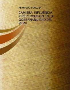 CAMISEA: INFLUENCIA Y REPERCUSION EN LA GOBERNABILIDAD DEL PERU