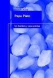 Memorias de Pepe Plato. Un hombre y una sonrisa