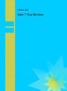 Sam Y Sus Mundos