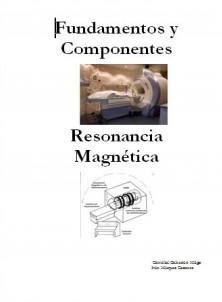Fundamentos y Componentes Resonancia Magnética
