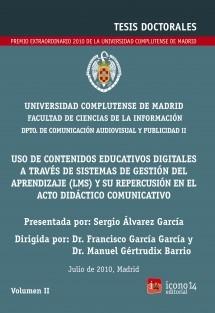 Uso de contenidos educativos digitales a través de sistemas de gestión del aprendizaje (LMS) y su repercusión en el acto didáctico comunicativo, Vol. II