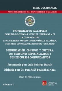 Comunicación, consumo y cultura. Los consumos especializados y sus discursos comunicativos, Vol. II