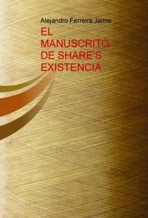 EL MANUSCRITO DE SHARE'S  EXISTENCIA