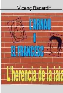 L'Arnau i el Francesc. L'herència de la iaia