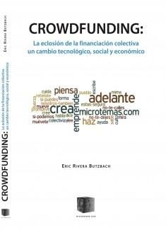 Crowdfunding: La eclosión de la financiación colectiva (un cambio tecnológico, social y económico) versión ebook en PDF