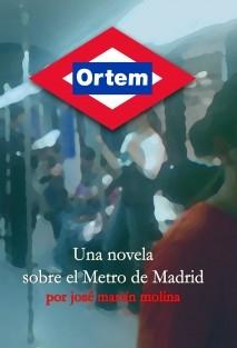 Ortem. Una novela sobre el Metro de Madrid.