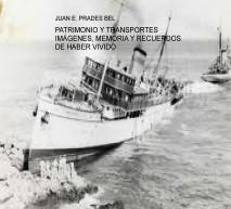 PATRIMONIO Y TRANSPORTES IMÁGENES, RECUERDOS DE HABER VIVIDO