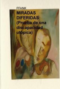 MIRADAS DIFERIDAS (Prueba de una discapacidad utópica)