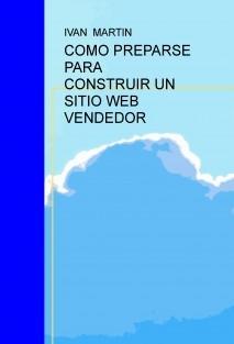 COMO PREPARSE PARA CONSTRUIR UN SITIO WEB VENDEDOR