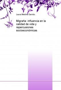 Migraña: influencia en la calidad de vida y repercusiones socioeconómicas