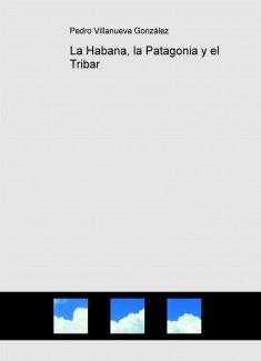 La Habana, la Patagonia y el Tribar