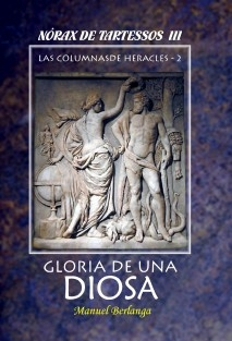 NORAX DE TARTESSOS, III - Gloria de una Diosa
