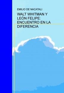 WALT WHITMAN Y LEÓN FELIPE: ENCUENTRO EN LA DIFERENCIA