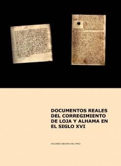 Documentos Reales del Corregimiento de Loja y Alhama en el Siglo XVI