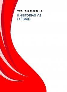 8 HISTORIAS Y 2 POEMAS