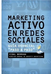 """MARKETING ACTIVO EN REDES SOCIALES Guía esencial """"paso a paso"""""""