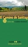 El Camino de Santiago. Guía del Camino Francés
