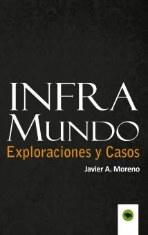Inframundo Exploraciones y Casos