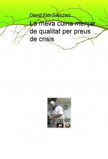 La meva cuina menjar de qualitat per preus de crisis