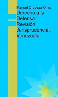 Derecho a la Defensa: Revisión Jurisprudencial, Venezuela