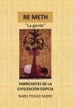 """RE METH   """"La gente""""   FABRICANTES DE LA CIVILIZACIÓN EGIPCIA"""