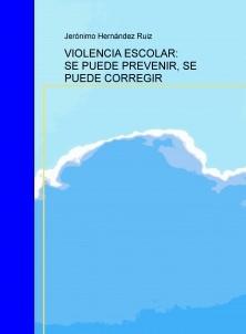 VIOLENCIA ESCOLAR: SE PUEDE PREVENIR, SE PUEDE CORREGIR