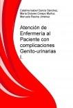 Atención de Enfermería al Paciente con complicaciones Genito-urinarias I