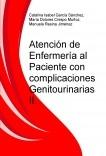 Atención de Enfermería al Paciente con complicaciones Genitourinarias II.