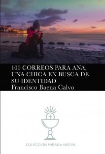 100 CORREOS PARA ANA, UNA CHICA EN BUSCA DE SU IDENTIDAD