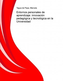 Entornos personales de aprendizaje: innovación pedagógica y tecnológica en la Universidad