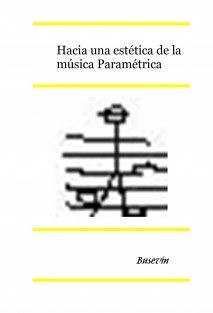 Hacia una estética de la música Paramétrica