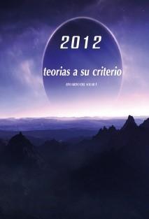 2012 Teorías a su criterio