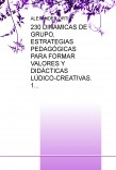 230 DINÁMICAS DE GRUPO, ESTRATEGIAS PEDAGÓGICAS PARA FORMAR VALORES Y DIDÁCTICAS LÚDICO-CREATIVAS. 1