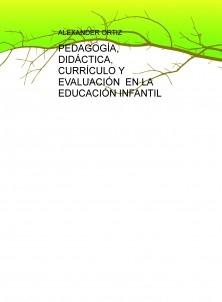 PEDAGOGÍA, DIDÁCTICA, CURRÍCULO Y EVALUACIÓN EN LA EDUCACIÓN INFANTIL