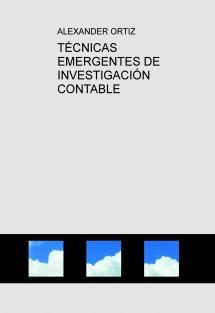 TÉCNICAS EMERGENTES DE INVESTIGACIÓN CONTABLE