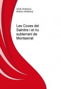 Les Coves del Salnitre i el riu subterrani de Montserrat
