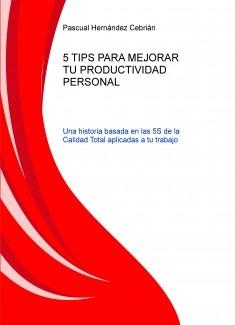 5 TIPS PARA MEJORAR TU PRODUCTIVIDAD PERSONAL