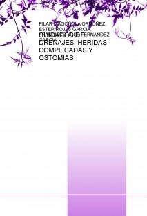 CUIDADOS DE DRENAJES, HERIDAS COMPLICADAS Y OSTOMIAS