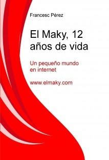 El Maky, 12 años de vida