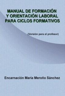 MANUAL DE FORMACIÓN Y ORIENTACION LABORAL PARA CICLOS FORMATIVOS